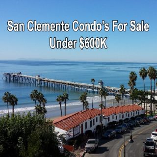 San Clemente Condo's For Sale Under $600K