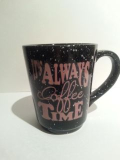 """""""It's Always Coffee Time"""" Mug, 19.3 Ounce Cup, NEW"""