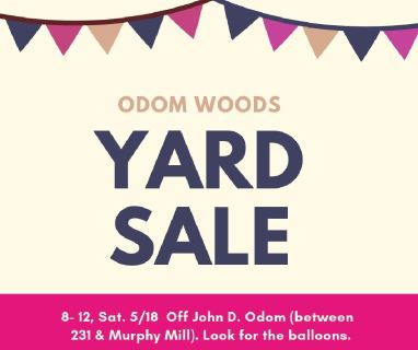 Sat. 5/18 Odom Woods Subdivision Yard Sale