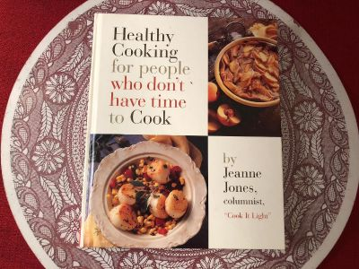 Jeanne Jones - Healthy Cooking for People Who Don t Have Time to Cook. Hard Cover