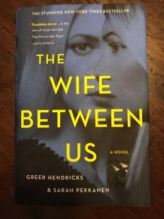 The Wife Between Us by Greet Hendricks. Hardback. Great book. See addl pic for description EUC