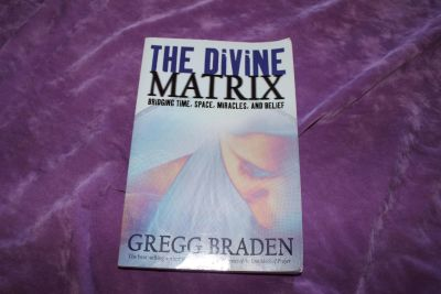 The Divine Matrix: Bridging Time, Space, Miracles, and Belief Paperback by Gregg Braden