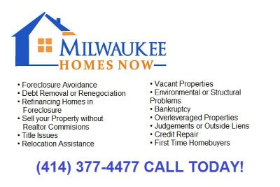 FORECLOSURE GOT YOU DOWN? (Milwaukee)