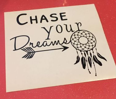 Chase your dreams - great for kids and teens cars,lockers, etc.