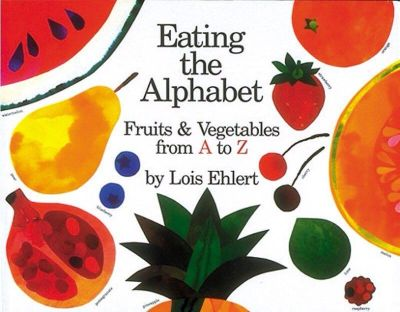Eating the Alphabet: Fruits & vegetables from A-Z - NEW (PPU)