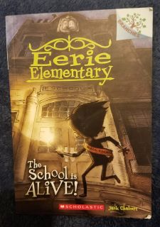 The School is Alive!: A Branches Book (Eerie Elementary #1) by Jack Chabert
