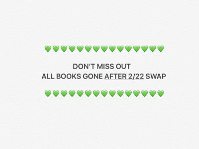 ALL BOOKS GONE AFTER 2/22 SWAP