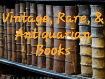 Rare, Vintage, and Antiquarian Books