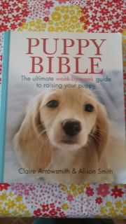 NEW Puppy Bible: The Ultimate Week-by-Week Guide to Raising Your Puppy