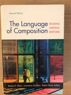 The Language of Composition second edition.
