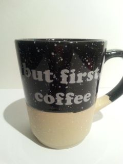 """""""But First, Coffee"""" Mug, 19.3 Ounce Cup, NEW"""