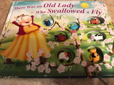 There was an old lady who swallowed a fly. Hard cover.