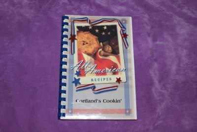 """All-American Recipes: Cortland's Cookin' Star-Spangled Recipes from """"The Friends of the Cortland Library."""" 2009"""