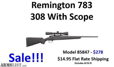 For Sale: Remington 783 308 With Scope $278 with $14.95 Flat Rate Shipping!