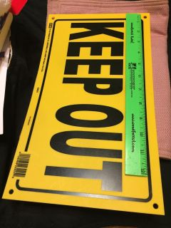New keep out sign made of thick plastic