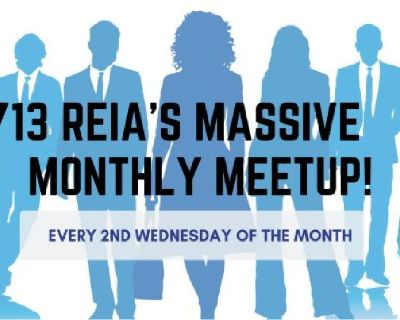 713 REIA's Massive Monthly Meetup!
