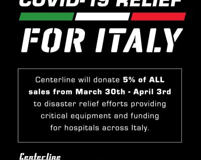 COVID-19 Relief For Italy - Centerline is Donating 5% of Sales March 30th - April 3rd to Disaster Relief