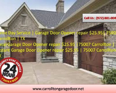 Local Garage Door Opener repair $25.95  75007 Carrollton   TX