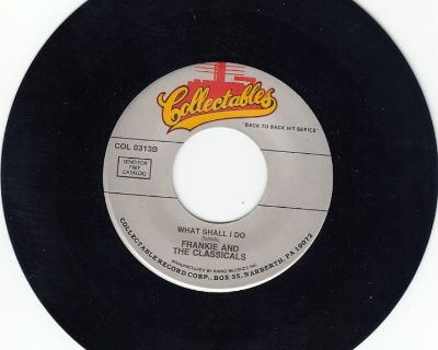 FRANKIE AND THE CLASSICALS ~ What Shall I Do*Mint-45 !