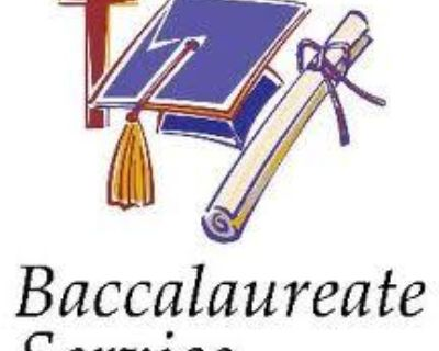 Baccalaureate 2021 scheduled for Sat, May 15 @ 6:30 pm