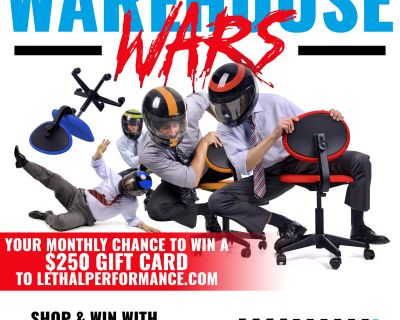 LETHAL PERFORMANCE PRESENTS: WAREHOUSE WARS! GIVEAWAY!