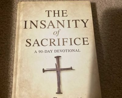 The Insanity of Sacrifice: A 90-Day Devotional
