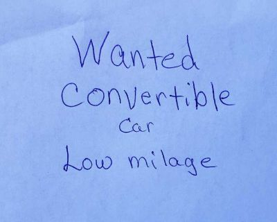 Wanted: Convertible car with low mileage