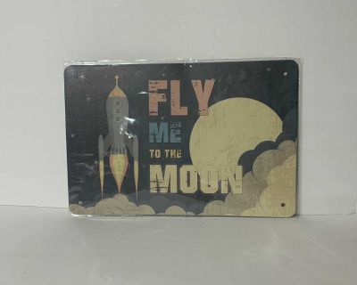 Fly me to the Moon metal sign