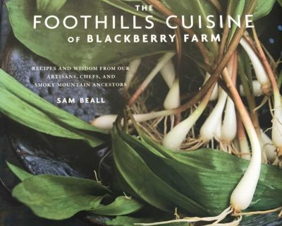 New Book - The Foothills Cuisine of Blackberry Farm