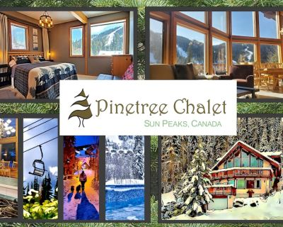 PINETREE CHALET: Get a Quote for 4, 5 or 6 Bedrooms. Longer stays = lower rates - Sun Peaks