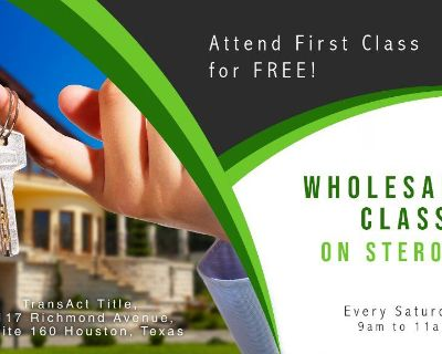 Join our First Class for FREE! 713 REIA's WHOLESALING CLASS ON STEROIDS!