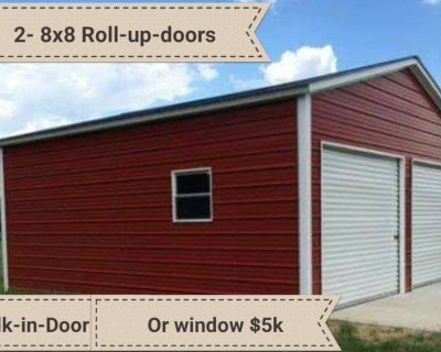 22x26x10 starts at $5k 2-8x8 roll up doors, and one walk in door or window