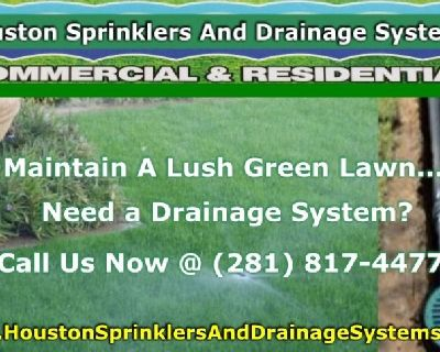 Houston Sprinklers and Drainage Systems Installation @ (281) 817-4477