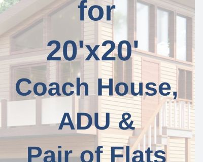 Plans for 20x20 ADU,  Coach House, or Pair of Flats