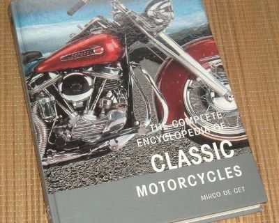 The Complete Encyclopedia of Classic Motorcycles Hard Cover Book