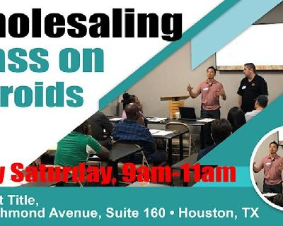 WHOLESALING CLASS ON STEROIDS! in Houston