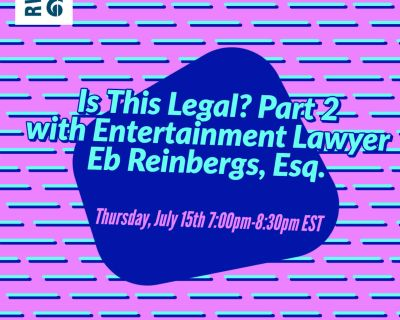 Is This Legal? Part 2 with Entertainment Lawyer Eb Reinbergs, Esq.