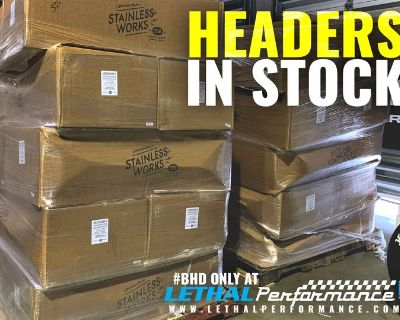HEADERS IN STOCK AT LETHAL PERFORMANCE!!!