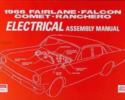 1966 Ford Elecrical Assembly Manual Falcon Fairlane Ranchero Futura Factory