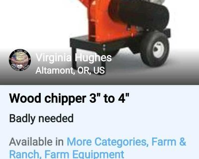 """Wood chipper 3"""" to 4"""" needed"""