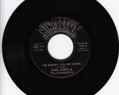 EARL LEWIS & CHANNELS ~ I'm Sorry You're Gone*M-45 !