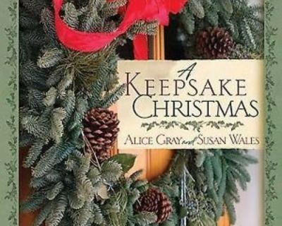NEW A Keepsake Christmas Hard Cover Book by Alice Gray & Susan Wales