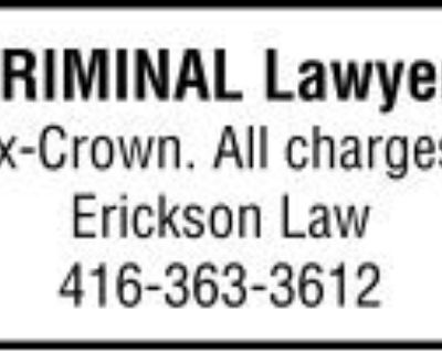 CRIMINAL Lawyer. Ex-Crown. All...