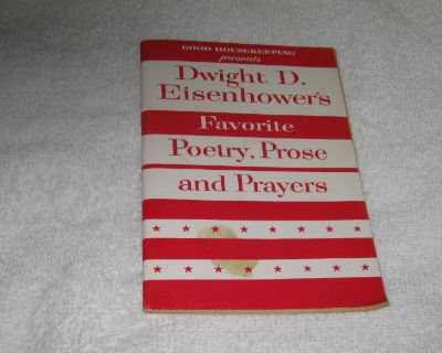 Dwight D. Eisenhower s Favorite Poetry, Pros, and Prayers.