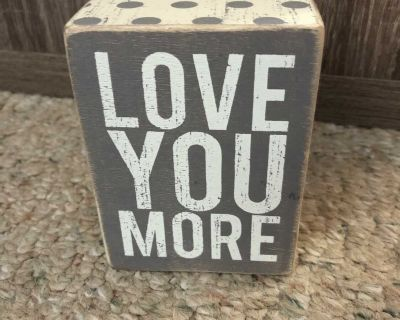 Love you more freestanding wood sign 4 x 3