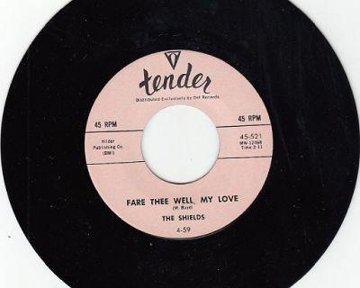 SHIELDS ~ Fare Thee Well My Love*Mint-45 !