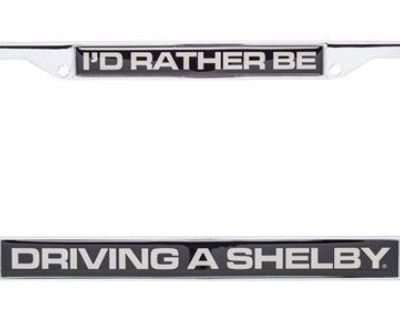 """Ford Mustang Cobra """"rather Be Driving A Shelby"""" Chrome License Plate Tag Frame"""