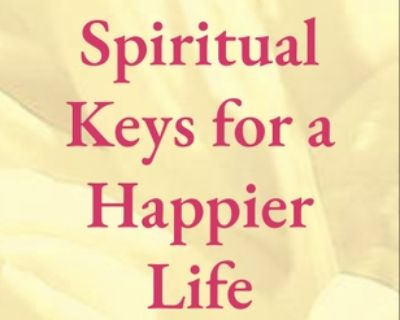 Spiritual Keys For a Happier Life - Free Online Event