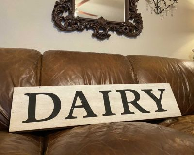 Large Wood Dairy Sign - bought in Waco 9.5x40