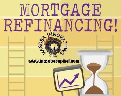 Need to Refinance?